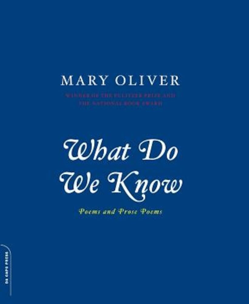 What Do We Know: Poems and Prose Poems, Paperback
