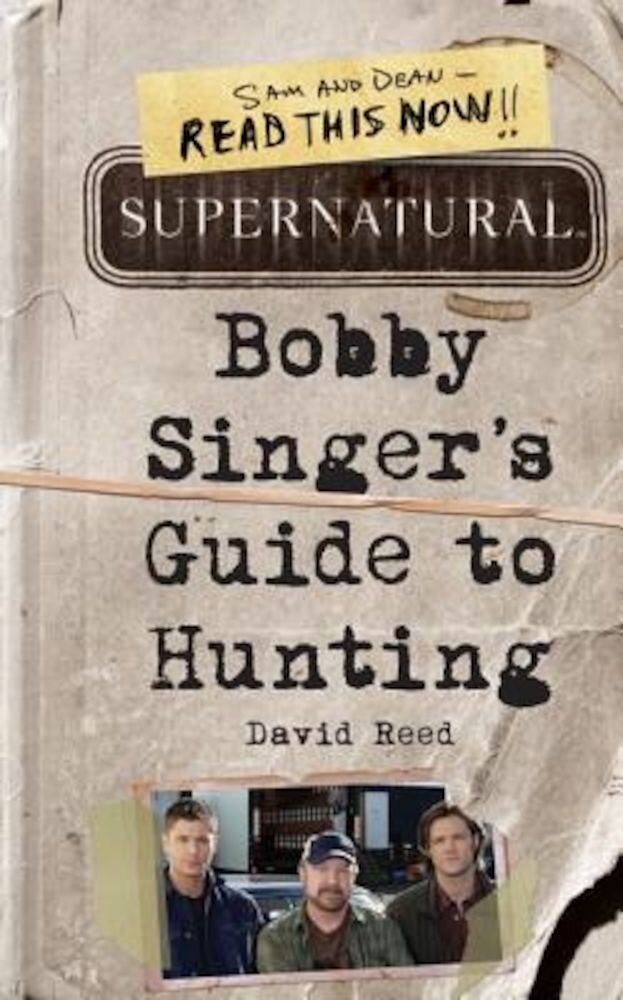 Supernatural: Bobby Singer's Guide to Hunting, Paperback