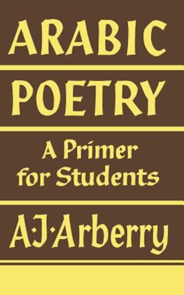Arabic Poetry: A Primer for Students, Paperback