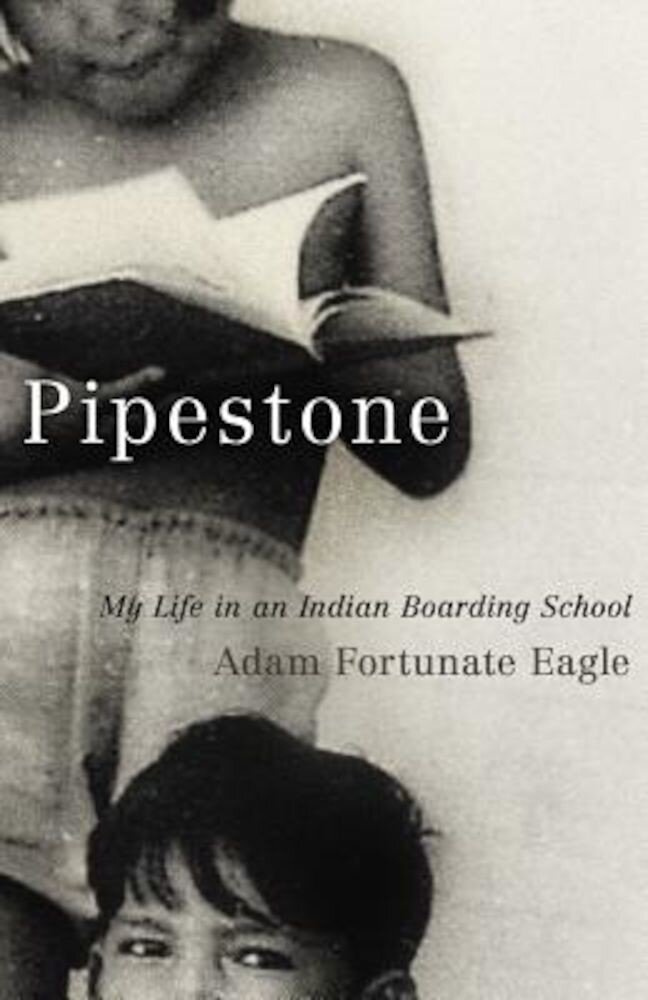 Pipestone: My Life in an Indian Boarding School, Paperback