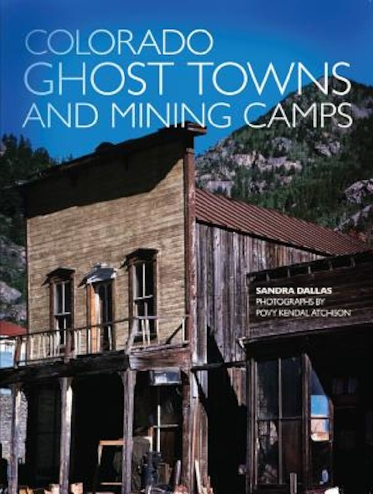 Colorado Ghost Towns and Mining Camps, Paperback