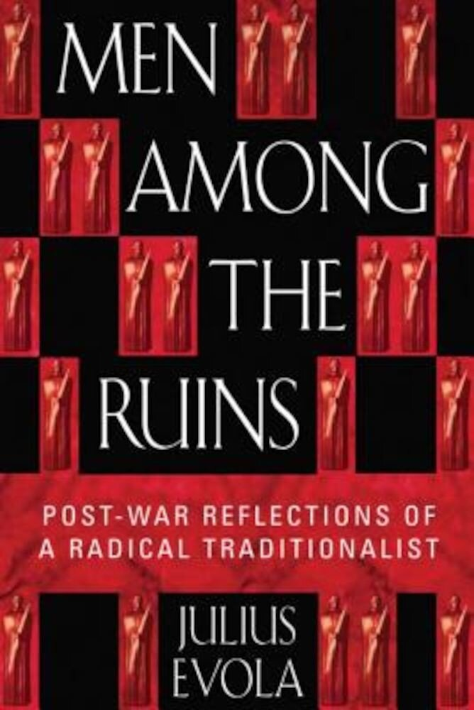 Men Among the Ruins: Postwar Reflections of a Radical Traditionalist, Paperback