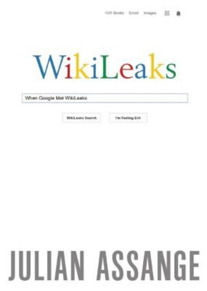 When Google Met Wikileaks, Paperback