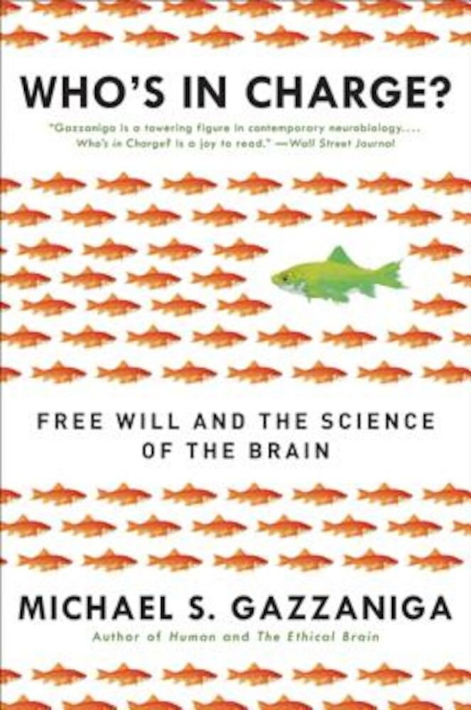 Who's in Charge?: Free Will and the Science of the Brain, Paperback