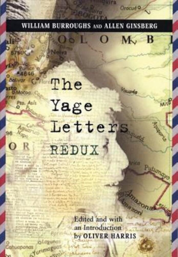 The Yage Letters Redux, Paperback