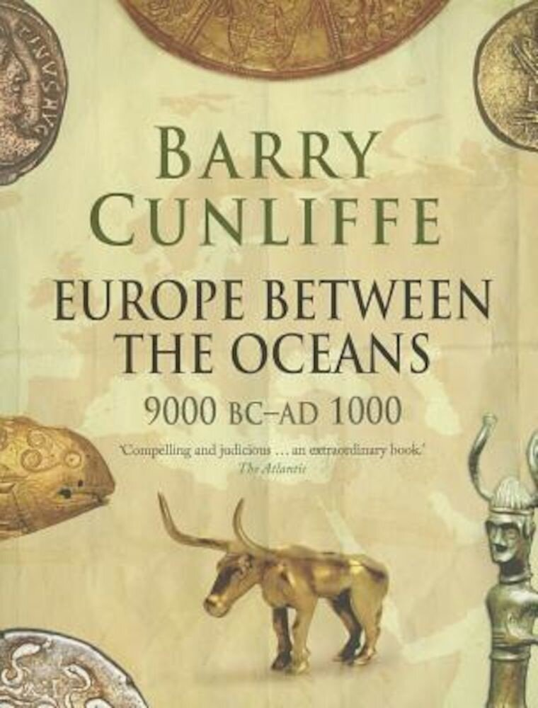 Europe Between the Oceans: 9000 BC-Ad 1000, Paperback