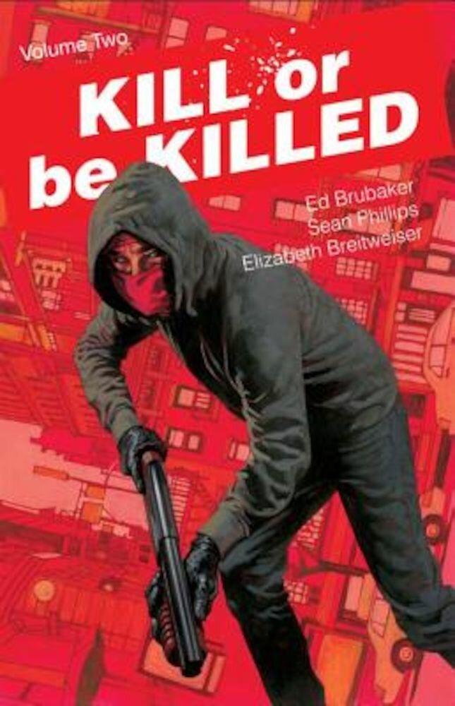 Kill or Be Killed, Volume 2, Paperback