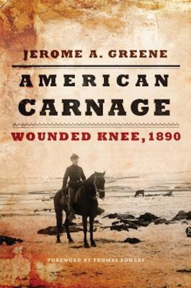 American Carnage: Wounded Knee, 1890, Hardcover
