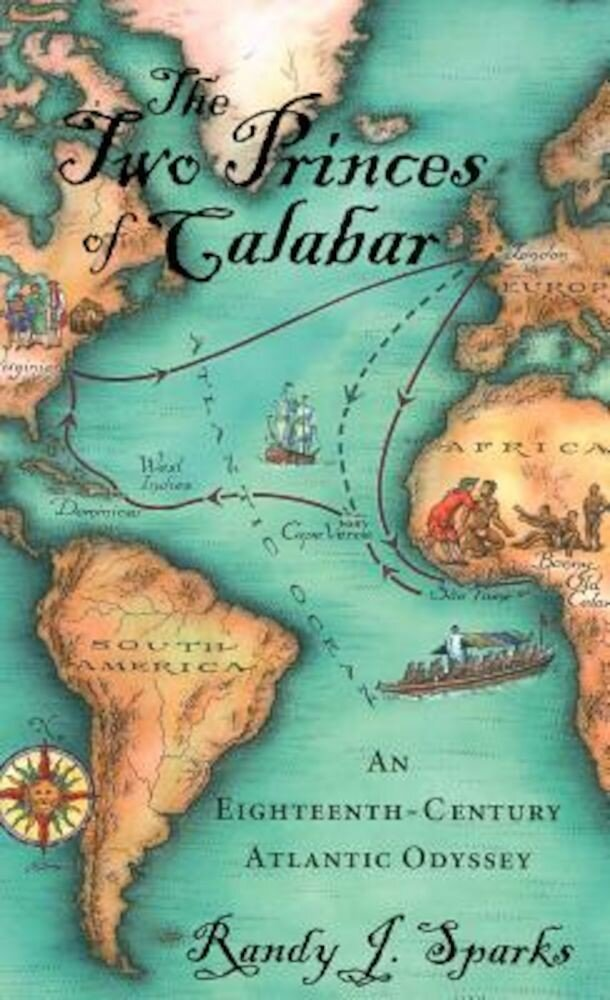 The Two Princes of Calabar: An Eighteenth-Century Atlantic Odyssey, Paperback