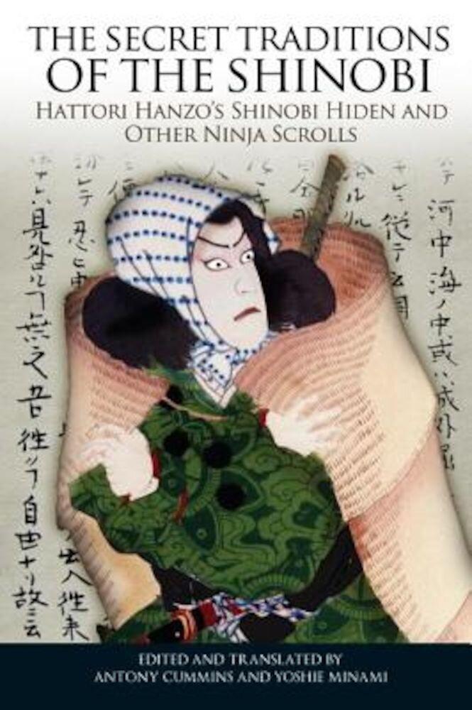The Secret Traditions of the Shinobi: Hattori Hanzo's Shinobi Hiden and Other Ninja Scrolls, Paperback