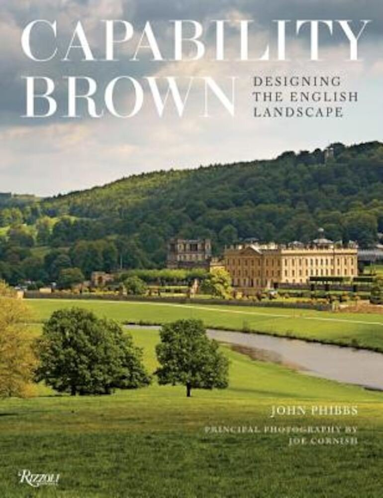Capability Brown: Designing the English Landscape, Hardcover