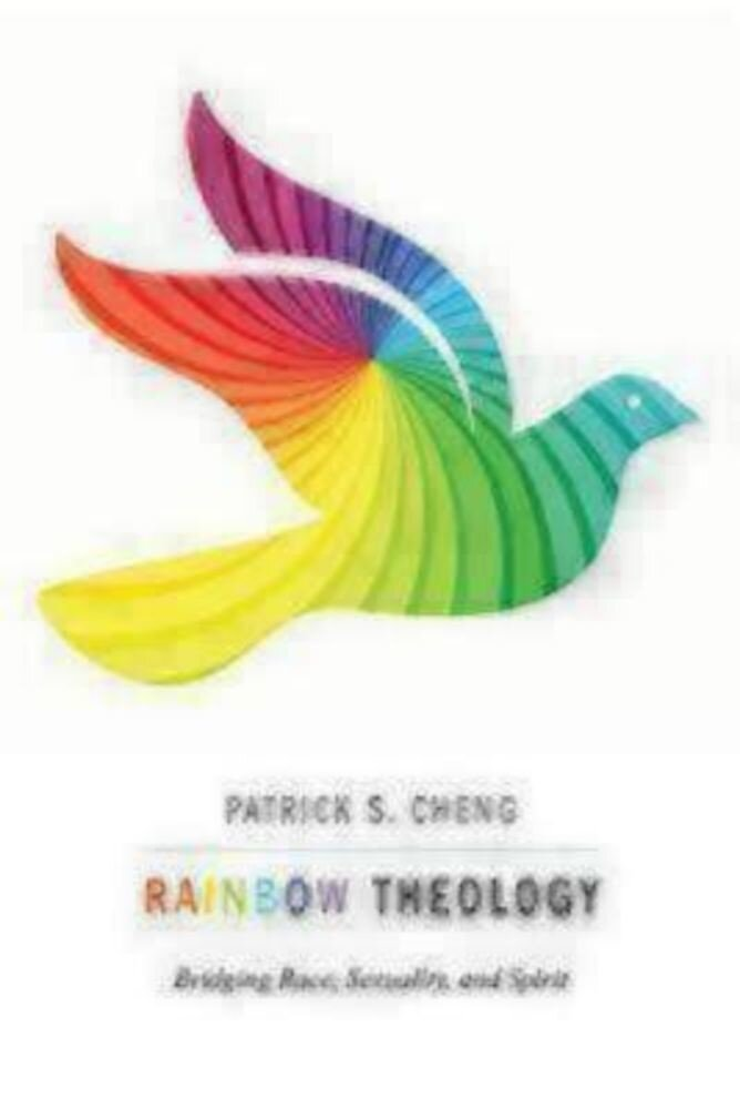 Rainbow Theology: Bridging Race, Sexuality, and Spirit, Paperback