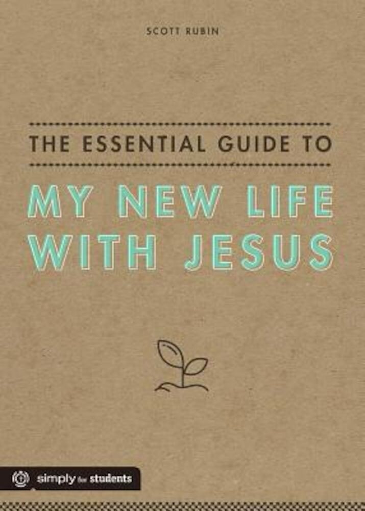 The Essential Guide to My New Life with Jesus, Paperback