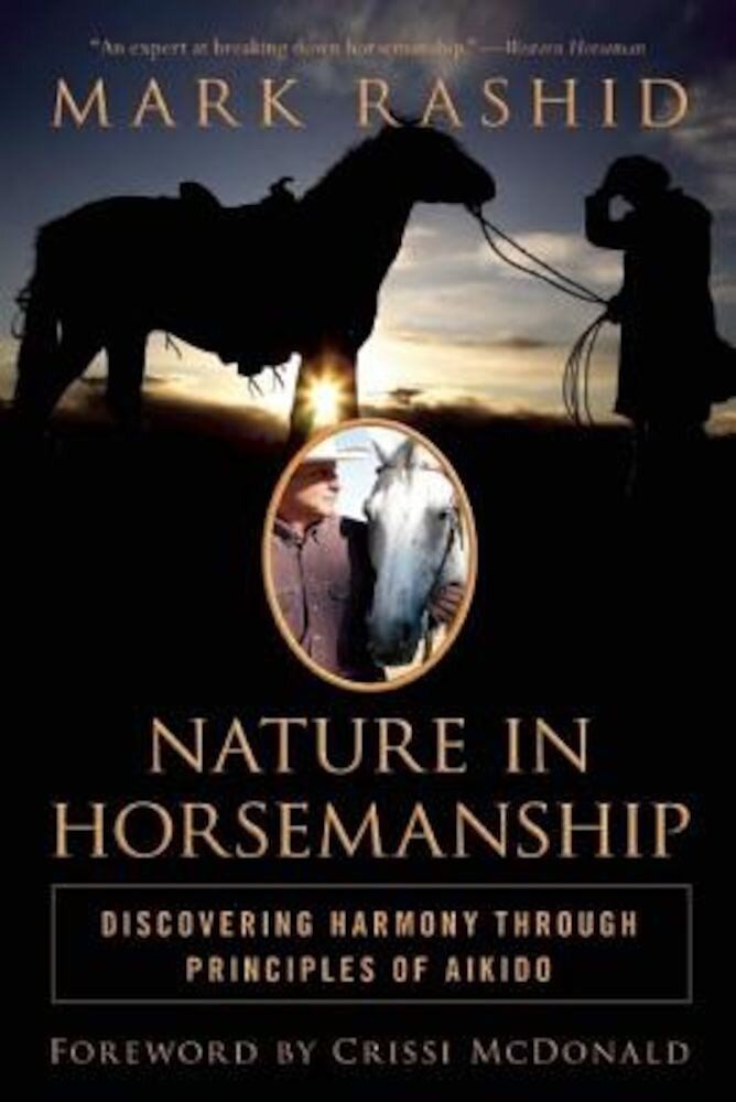 Nature in Horsemanship: Discovering Harmony Through Principles of Aikido, Paperback