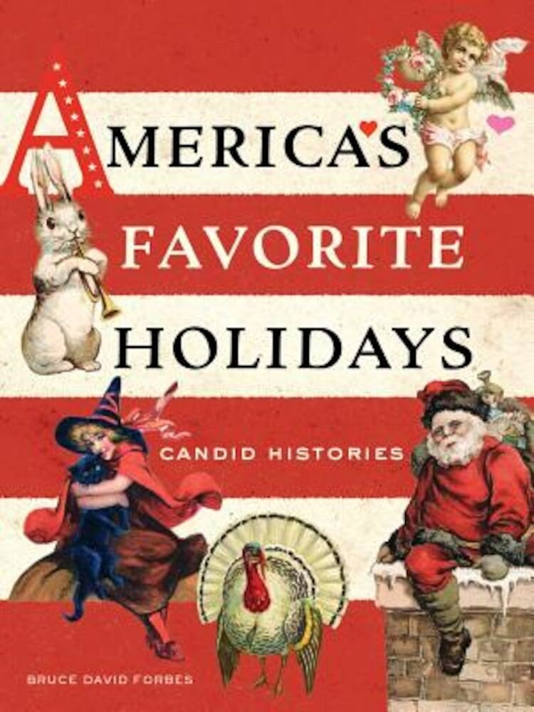 America's Favorite Holidays: Candid Histories, Paperback