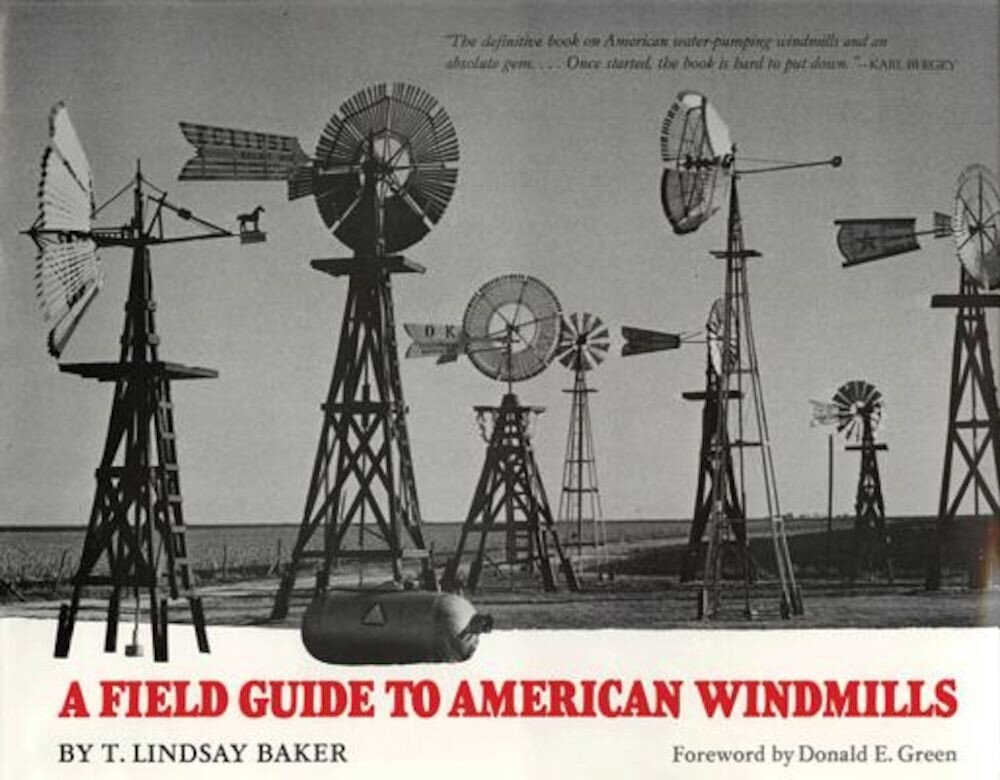 A Field Guide to American Windmills: A Selection of Wrangler Award-Winning Articles, Hardcover