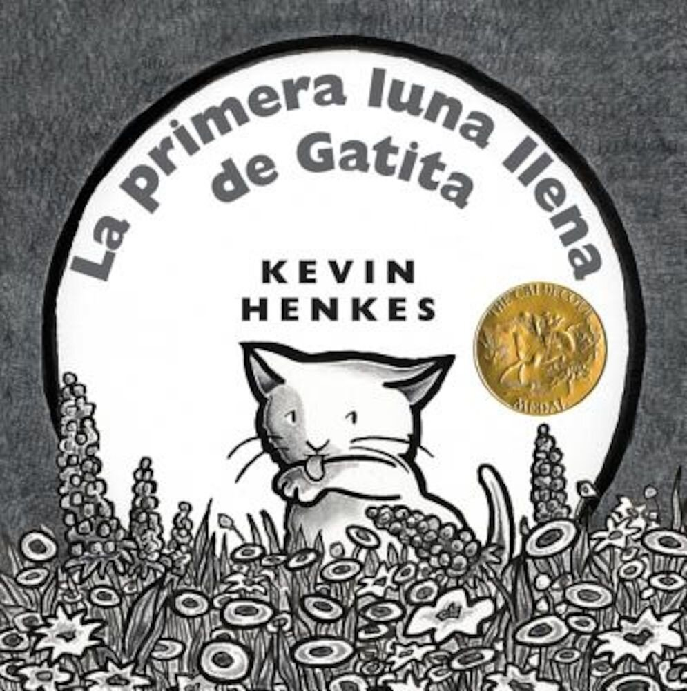 La Primera Luna Llena de Gatita = Kitten's First Full Moon, Hardcover