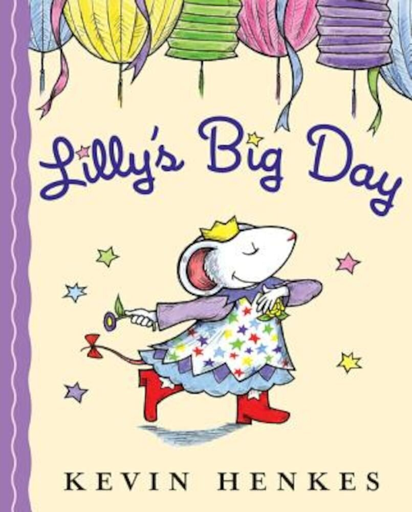 Lilly's Big Day, Hardcover