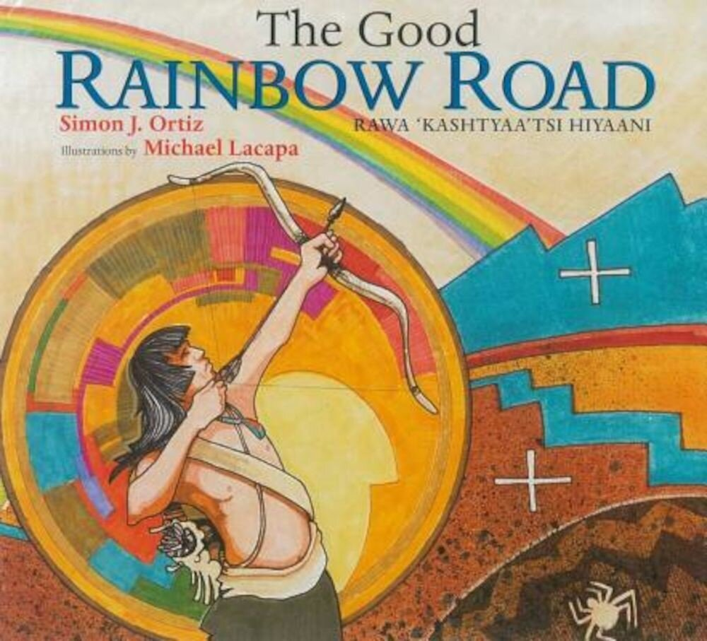 The Good Rainbow Road: A Native American Tale in Keres and English, Paperback