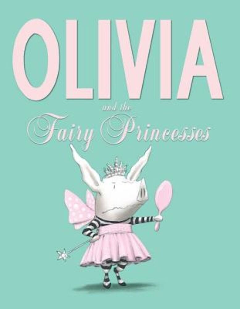 Olivia and the Fairy Princesses, Hardcover
