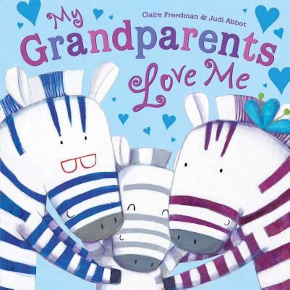 My Grandparents Love Me, Hardcover
