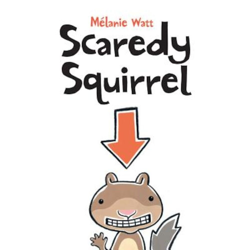 Scaredy Squirrel, Hardcover
