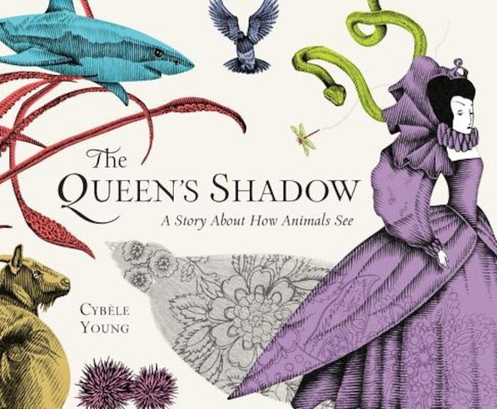 The Queen's Shadow: A Story about How Animals See, Hardcover