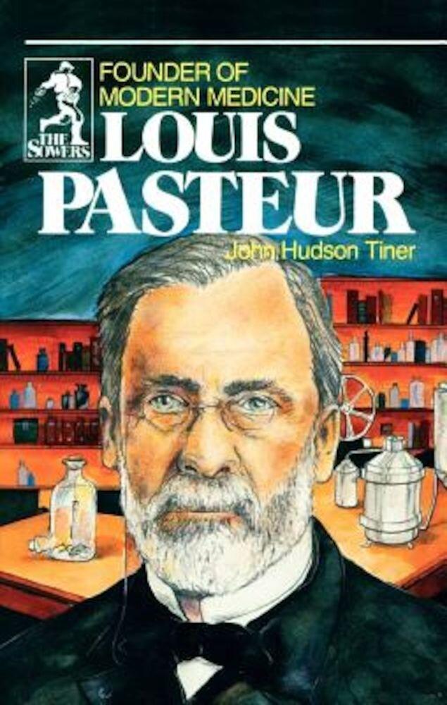 Louis Pasteur (Sowers Series), Paperback