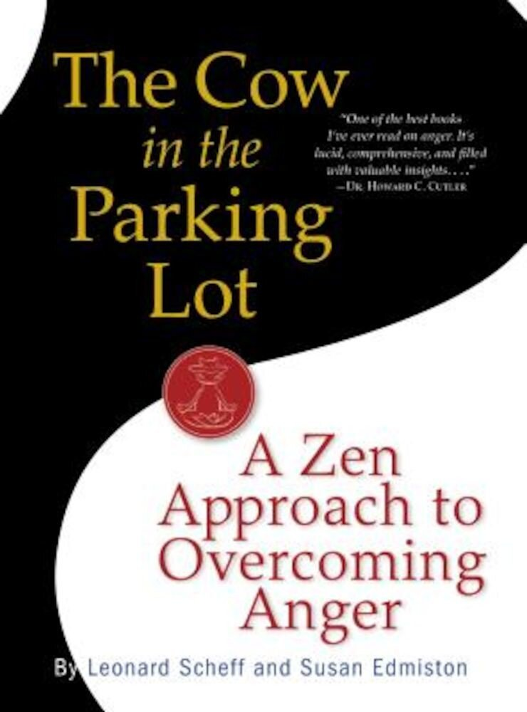 The Cow in the Parking Lot: A Zen Approach to Overcoming Anger, Paperback