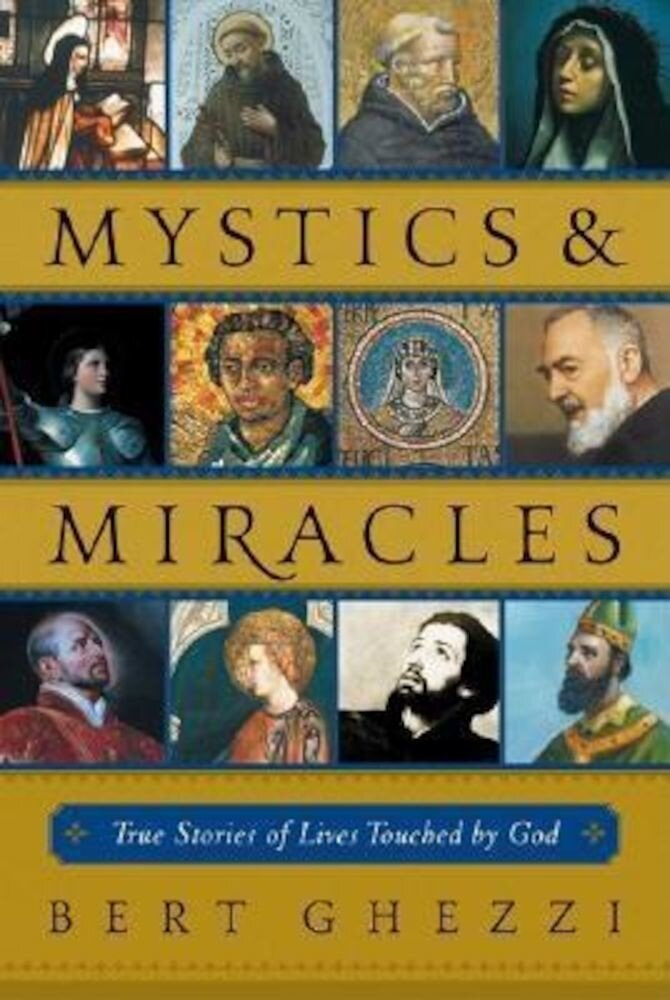 Mystics & Miracles: True Stories of Lives Touched by God, Paperback
