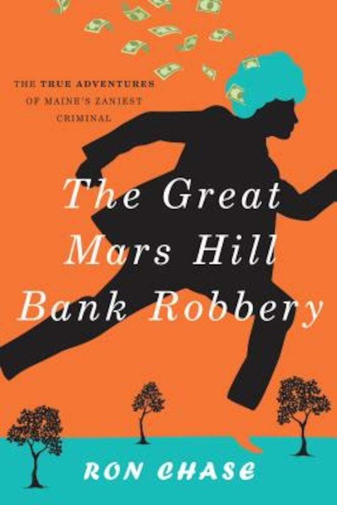 The Great Mars Hill Bank Robbery, Paperback