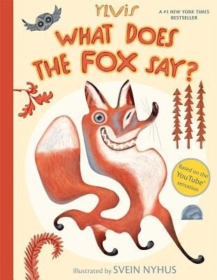 What Does the Fox Say?, Hardcover