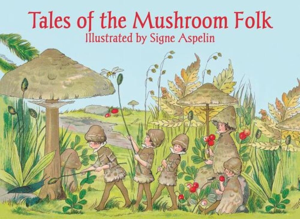 Tales of the Mushroom Folk, Hardcover