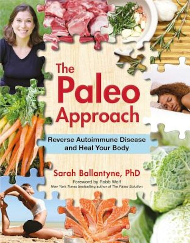 The Paleo Approach: Reverse Autoimmune Disease and Heal Your Body, Paperback