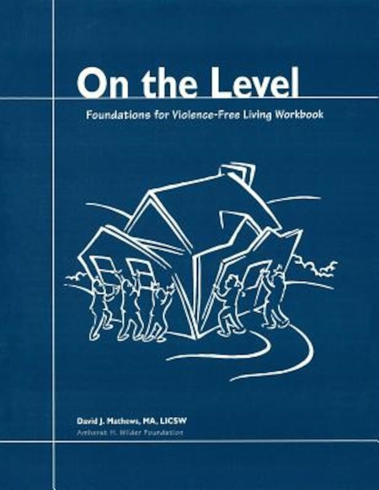 On the Level: Foundations for Violence-Free Living, Paperback