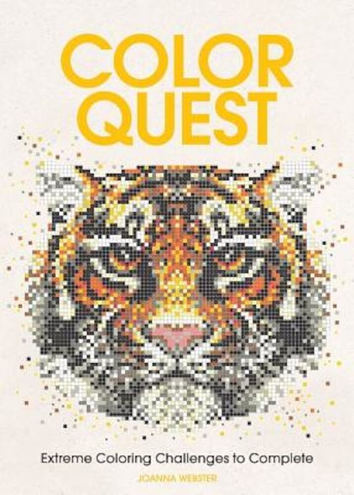 Color Quest: Extreme Coloring Challenges to Complete, Paperback