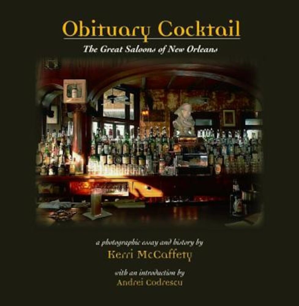 Obituary Cocktail: The Great Saloons of New Orleans, Hardcover