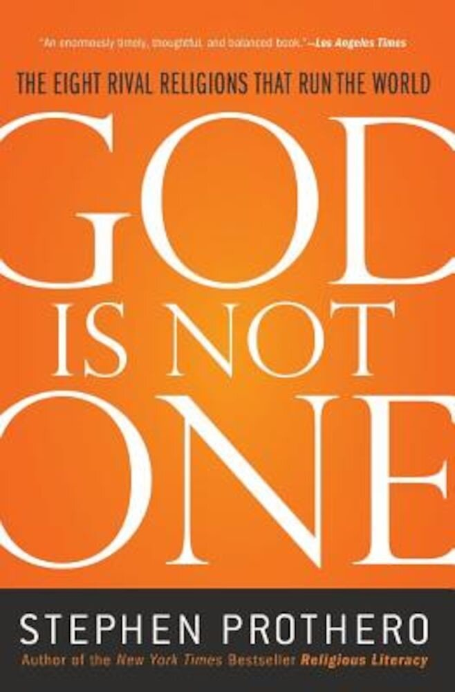 God Is Not One: The Eight Rival Religions That Run the World, Paperback