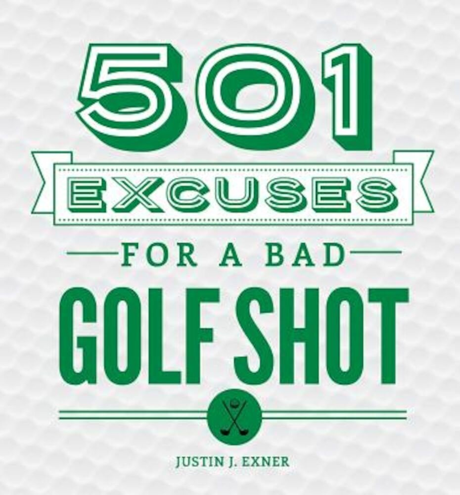 501 Excuses for a Bad Golf Shot, Hardcover