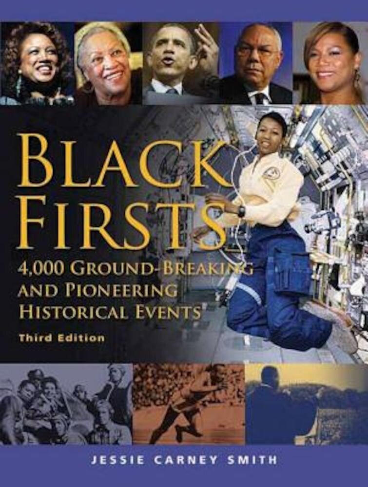 Black Firsts: 4,000 Ground-Breaking and Pioneering Historical Events, Paperback