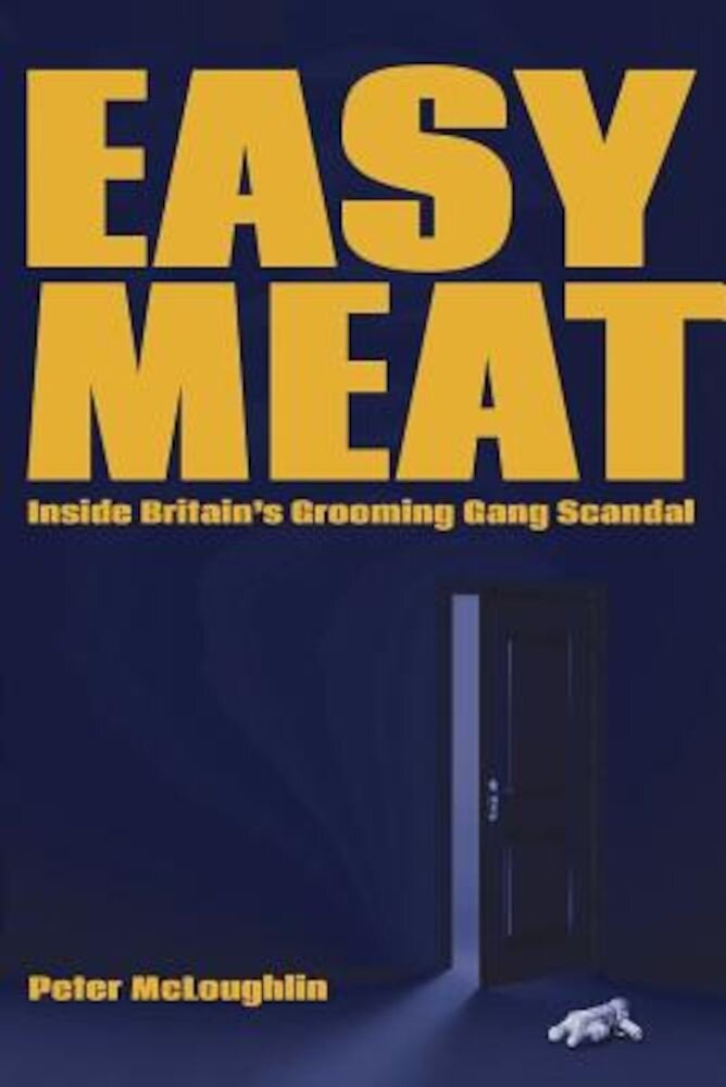 Easy Meat: Inside the British Grooming Gang Scandal, Paperback