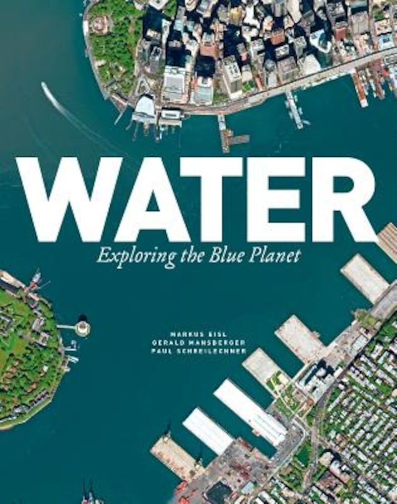 Water: Exploring the Blue Planet, Hardcover