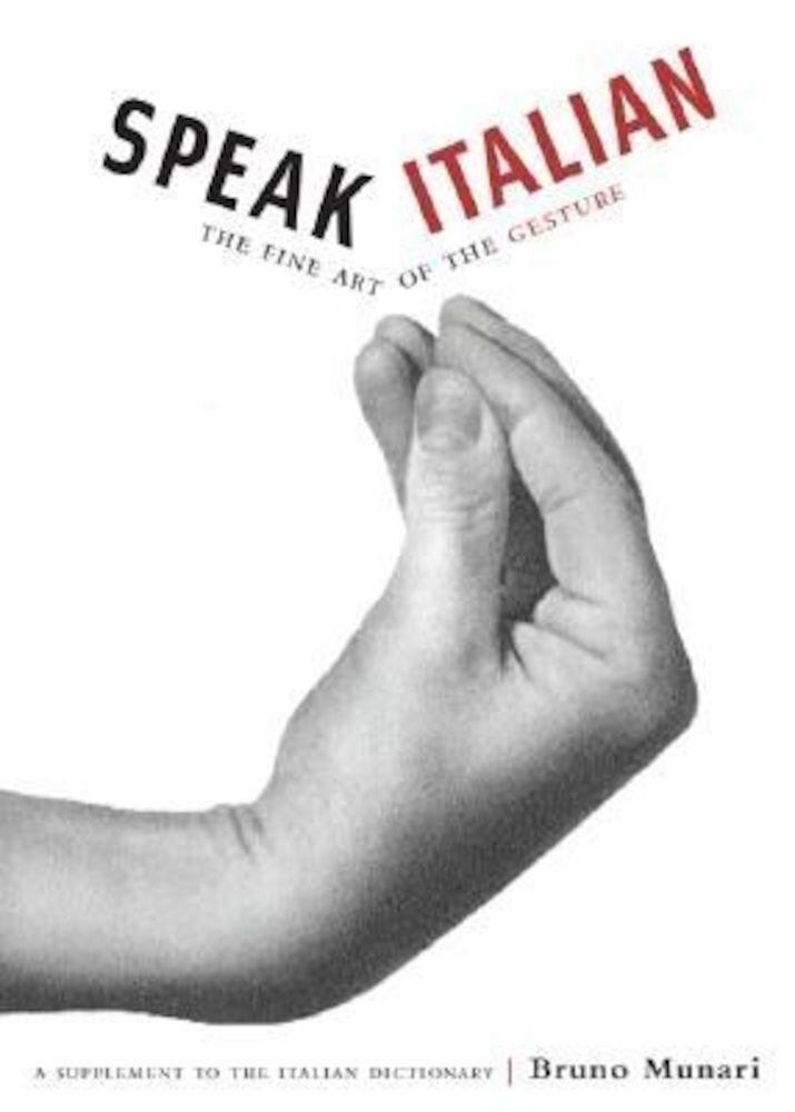 Speak Italian: The Fine Art of the Gesture, Paperback