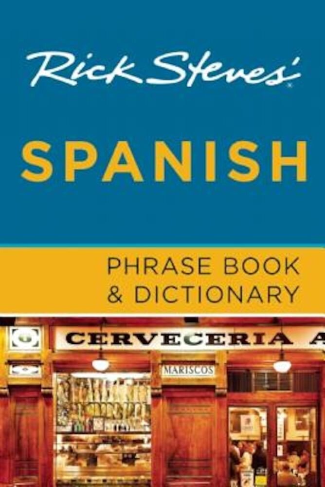 Rick Steves' Spanish Phrase Book & Dictionary, Paperback