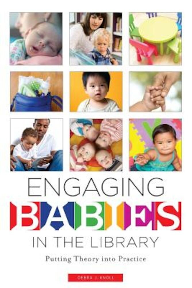 Engaging Babies in the Library: Putting Theory Into Practice, Paperback