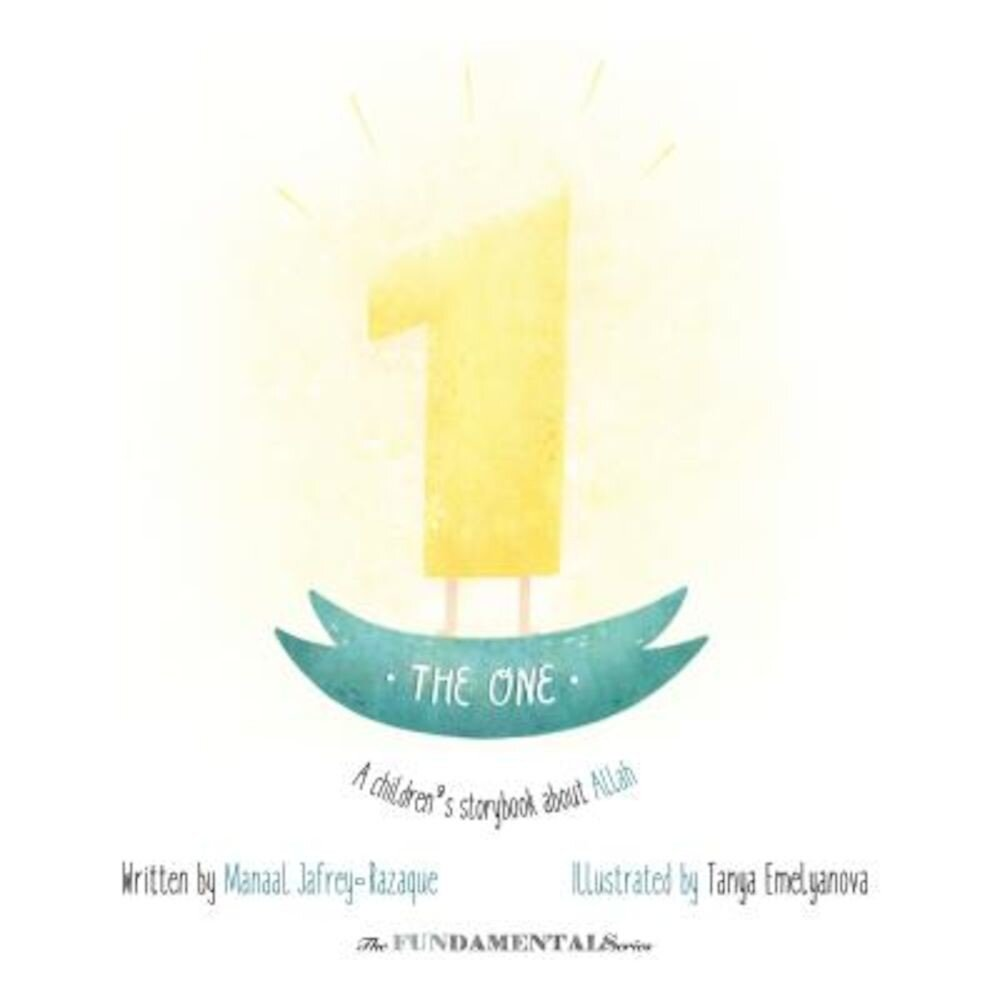 The One: A Children's Storybook about Allah, Hardcover