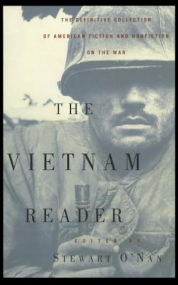 The Vietnam Reader: The Definitive Collection of Fiction and Nonfiction on the War, Paperback