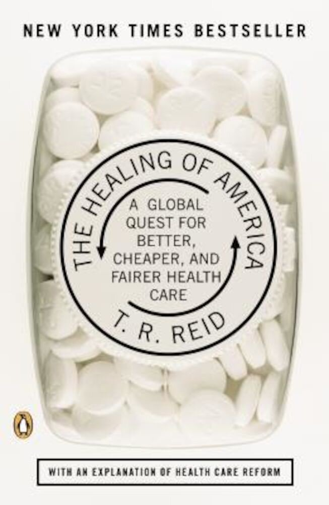 The Healing of America: A Global Quest for Better, Cheaper, and Fairer Health Care, Paperback