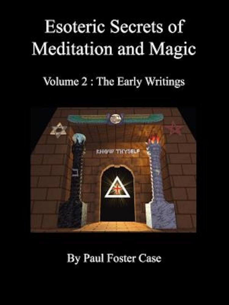Esoteric Secrets of Meditation and Magic - Volume 2: The Early Writings, Paperback