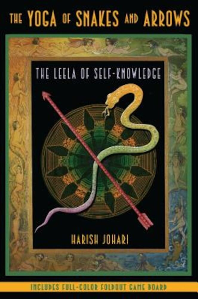 The Yoga of Snakes and Arrows: The Leela of Self-Knowledge [With Fold Out Gameboard], Paperback